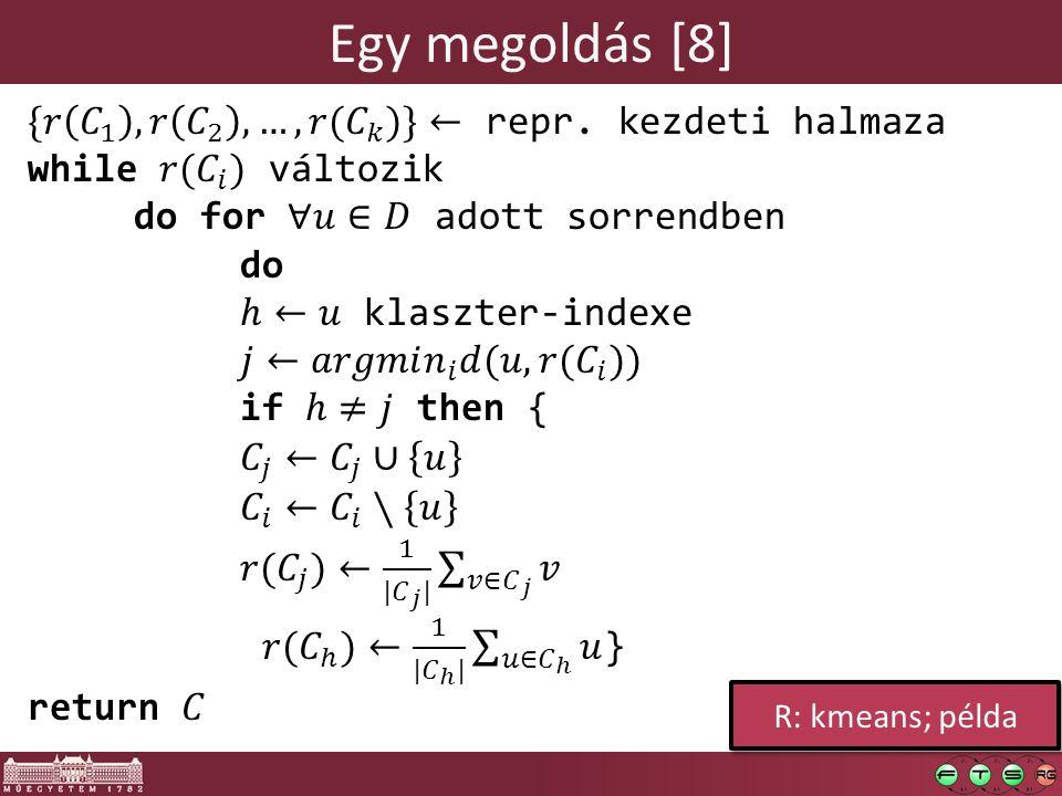 Egy megoldás [8] R: kmeans; példa
