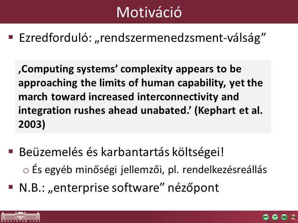 Autonomic Element - AE Az architektúra alapeleme a Felügyelt egységből Adatbázis, alkalmazásszerver, stb És autonóm menedzserből álló Autonóm egység Feladatai: A funkcionalitás nyújtása Saját viselkedésének felügyelete a self-* tulajdonságok alapján Együttműködés más autonóm egységekkel Az autonóm egység Managed Element ES Monitor Analyze Execute Plan Knowledge Autonomic Manager