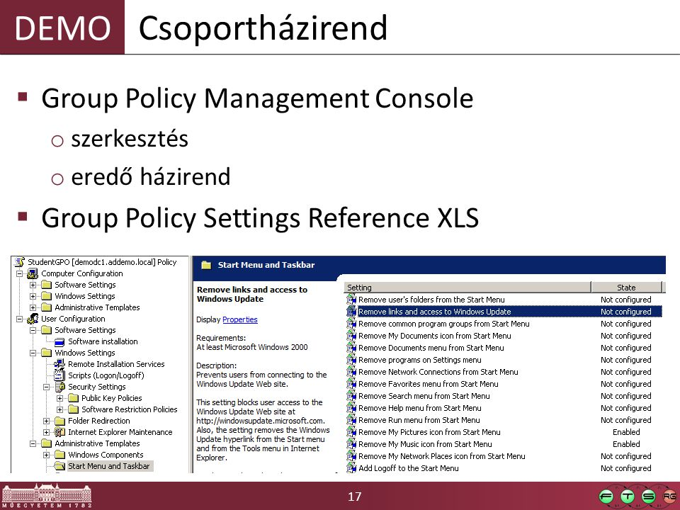 DEMO 17  Group Policy Management Console o szerkesztés o eredő házirend  Group Policy Settings Reference XLS Csoportházirend