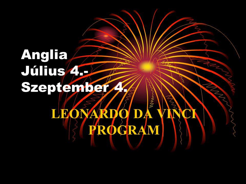 Anglia Július 4.- Szeptember 4. LEONARDO DA VINCI PROGRAM