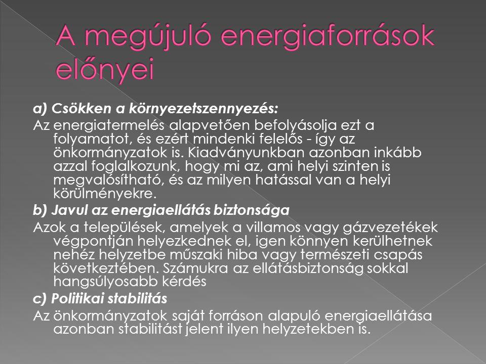 a) Csökken a környezetszennyezés: Az energiatermelés alapvetően befolyásolja ezt a folyamatot, és ezért mindenki felelős - így az önkormányzatok is. K
