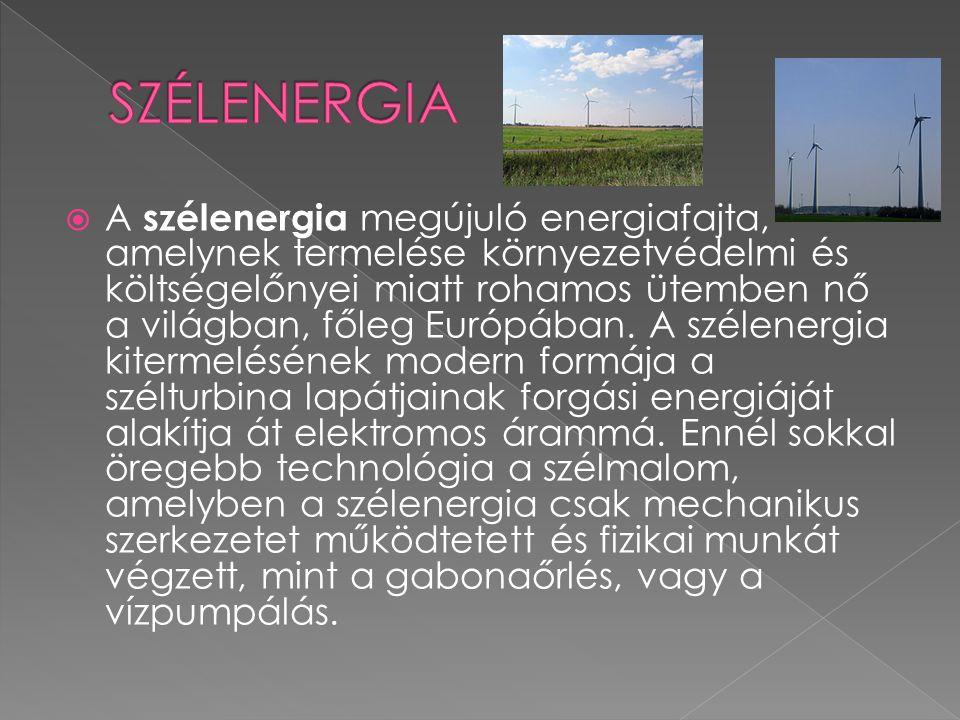  A szélenergia megújuló energiafajta, amelynek termelése környezetvédelmi és költségelőnyei miatt rohamos ütemben nő a világban, főleg Európában. A s