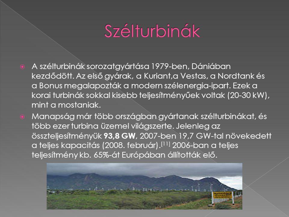  A szélturbinák sorozatgyártása 1979-ben, Dániában kezdődött. Az első gyárak, a Kuriant,a Vestas, a Nordtank és a Bonus megalapozták a modern szélene