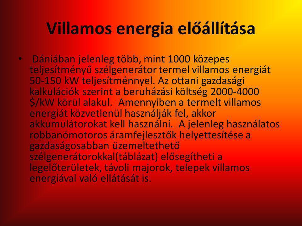 Villamos energia előállítása Dániában jelenleg több, mint 1000 közepes teljesítményű szélgenerátor termel villamos energiát 50-150 kW teljesítménnyel.