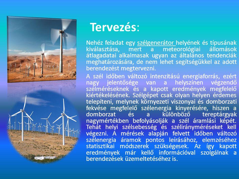 A szél, mint energia A szél teljes mozgási energiáját 100 TW teljesítményűre becsülik. Azonban, hogy ennek csak bizonyos hányadát lehet hasznosítani.