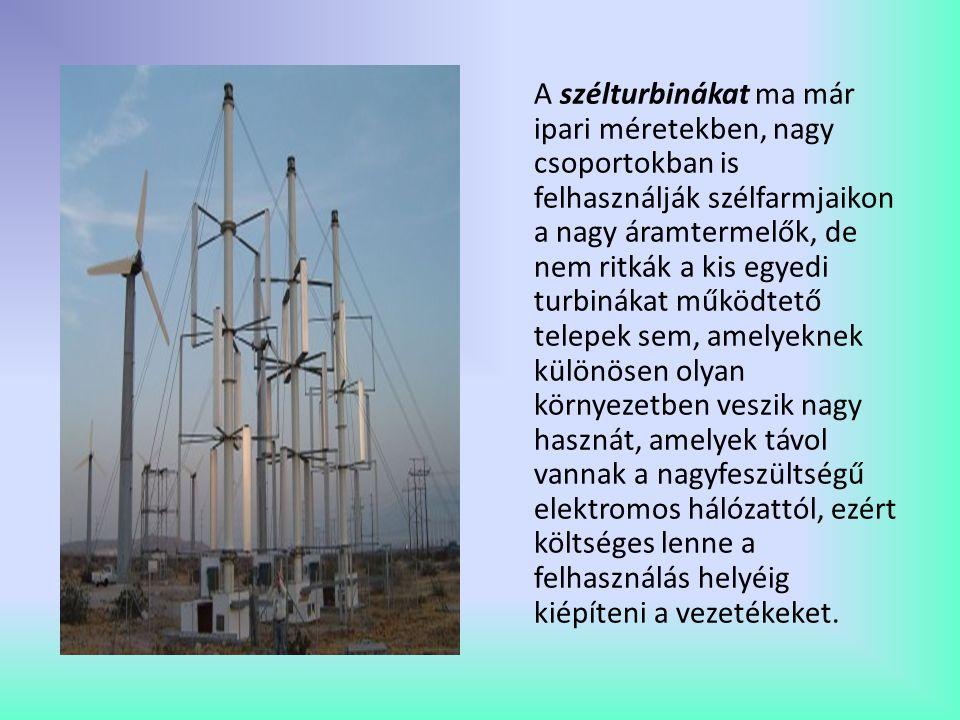 A szélturbinákat ma már ipari méretekben, nagy csoportokban is felhasználják szélfarmjaikon a nagy áramtermelők, de nem ritkák a kis egyedi turbinákat