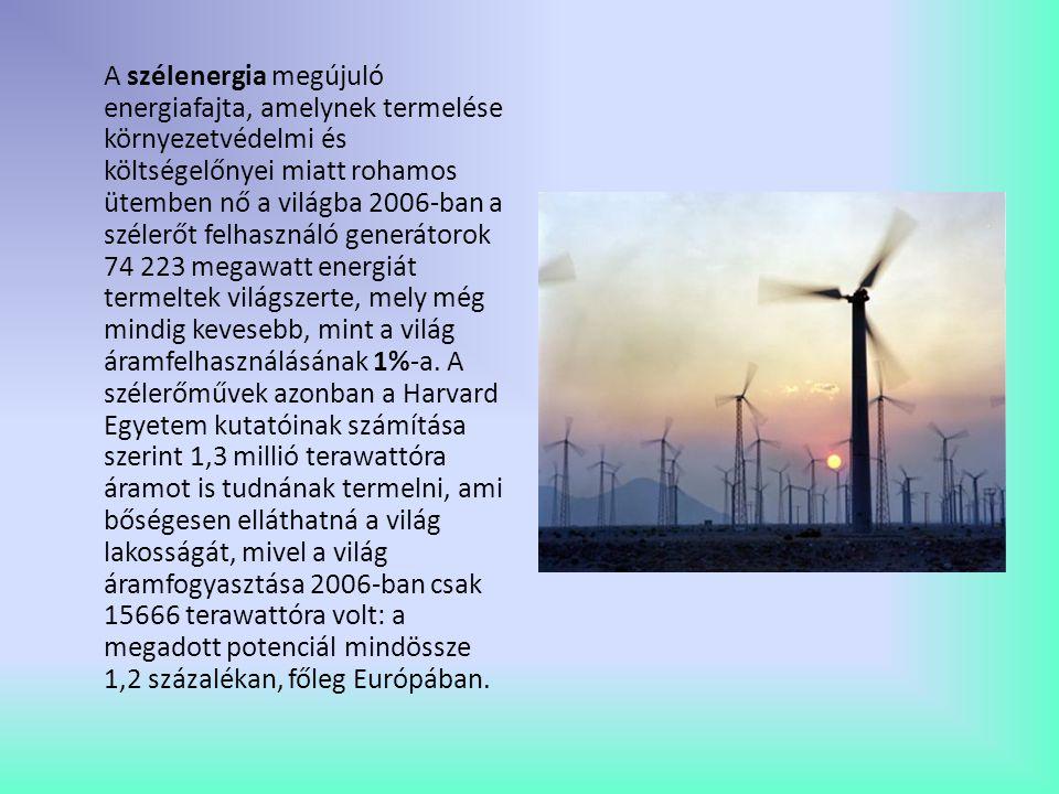 A szélenergia megújuló energiafajta, amelynek termelése környezetvédelmi és költségelőnyei miatt rohamos ütemben nő a világba 2006-ban a szélerőt felh