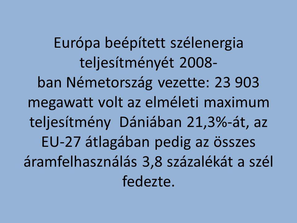 Európa beépített szélenergia teljesítményét 2008- ban Németország vezette: 23 903 megawatt volt az elméleti maximum teljesítmény Dániában 21,3%-át, az EU-27 átlagában pedig az összes áramfelhasználás 3,8 százalékát a szél fedezte.