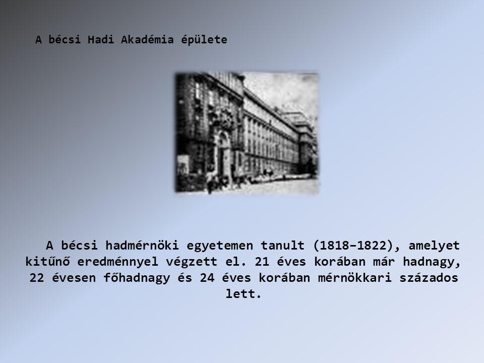 A bécsi hadmérnöki egyetemen tanult (1818–1822), amelyet kitűnő eredménnyel végzett el.