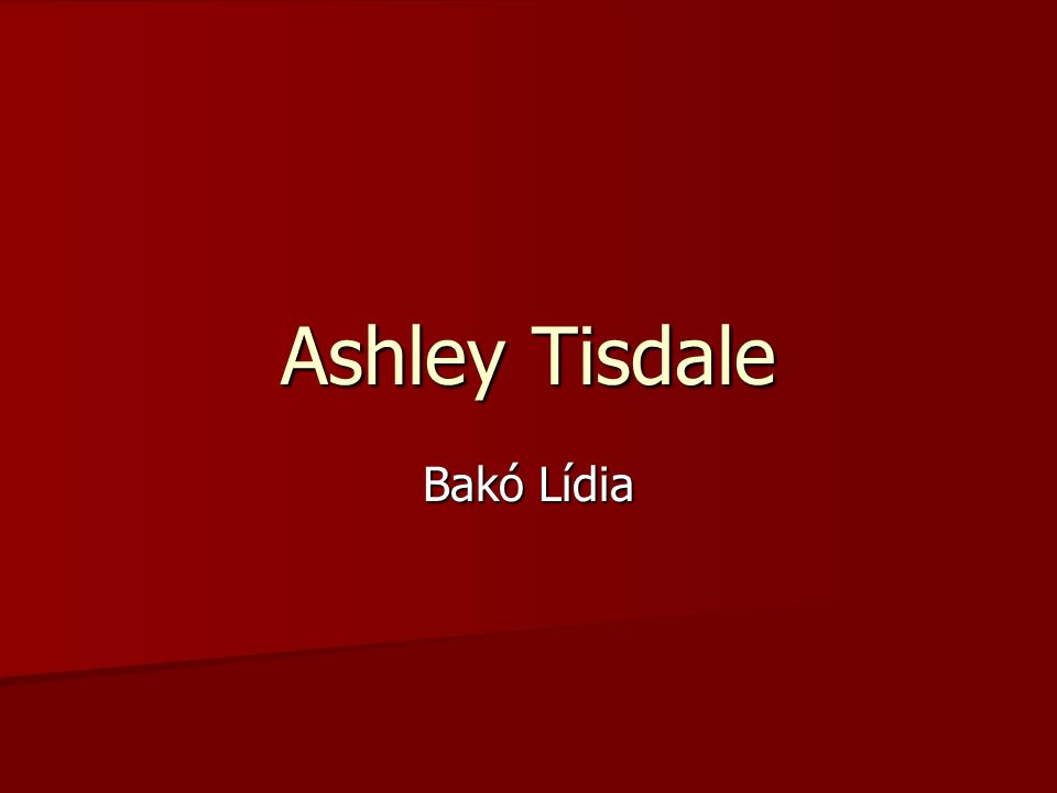 Ashley Tisdale Bakó Lídia