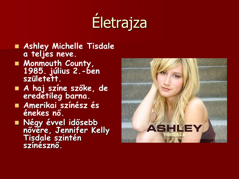 Életrajza Ashley Michelle Tisdale a teljes neve. Monmouth County, 1985.