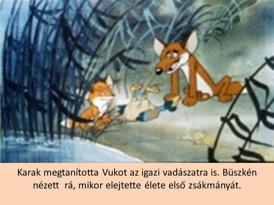 Egy napon aztán Karak megmutatta Vuknak, hol lakik a Simabőrű, s hogy ő ölte meg a családját.