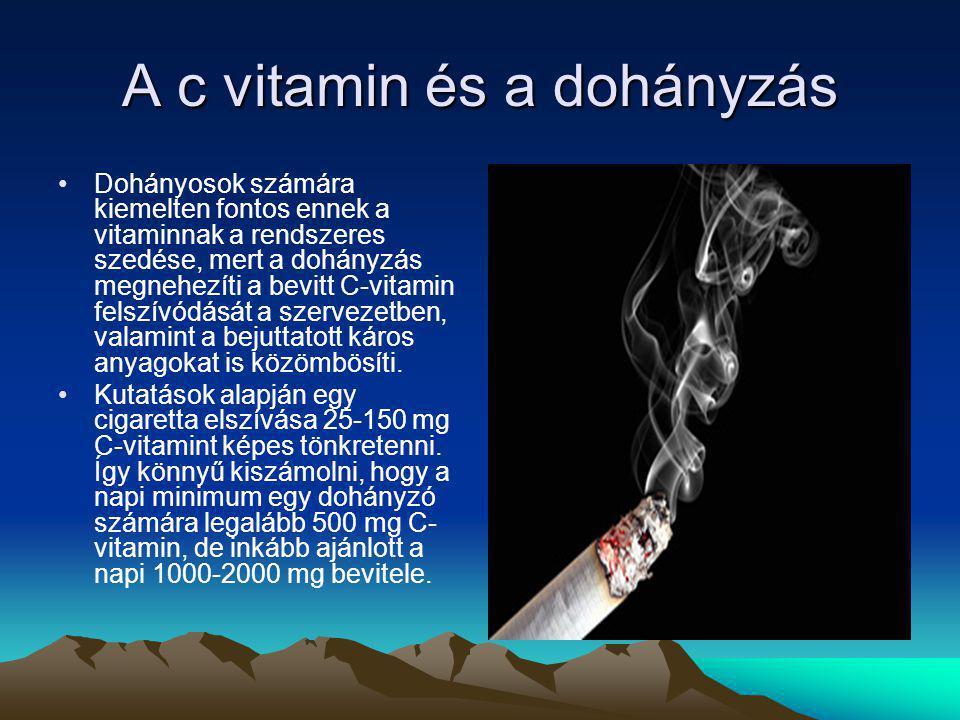 A c vitamin és a dohányzás Dohányosok számára kiemelten fontos ennek a vitaminnak a rendszeres szedése, mert a dohányzás megnehezíti a bevitt C-vitami