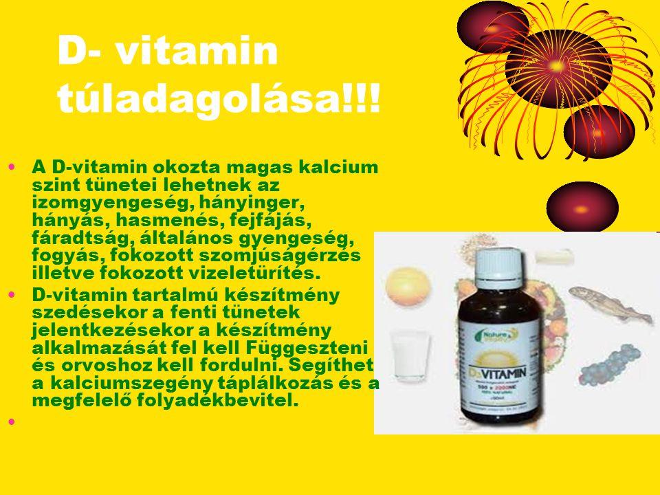 D- vitamin túladagolása!!.