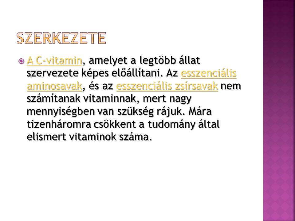  A C-vitamin, amelyet a legtöbb állat szervezete képes előállítani.