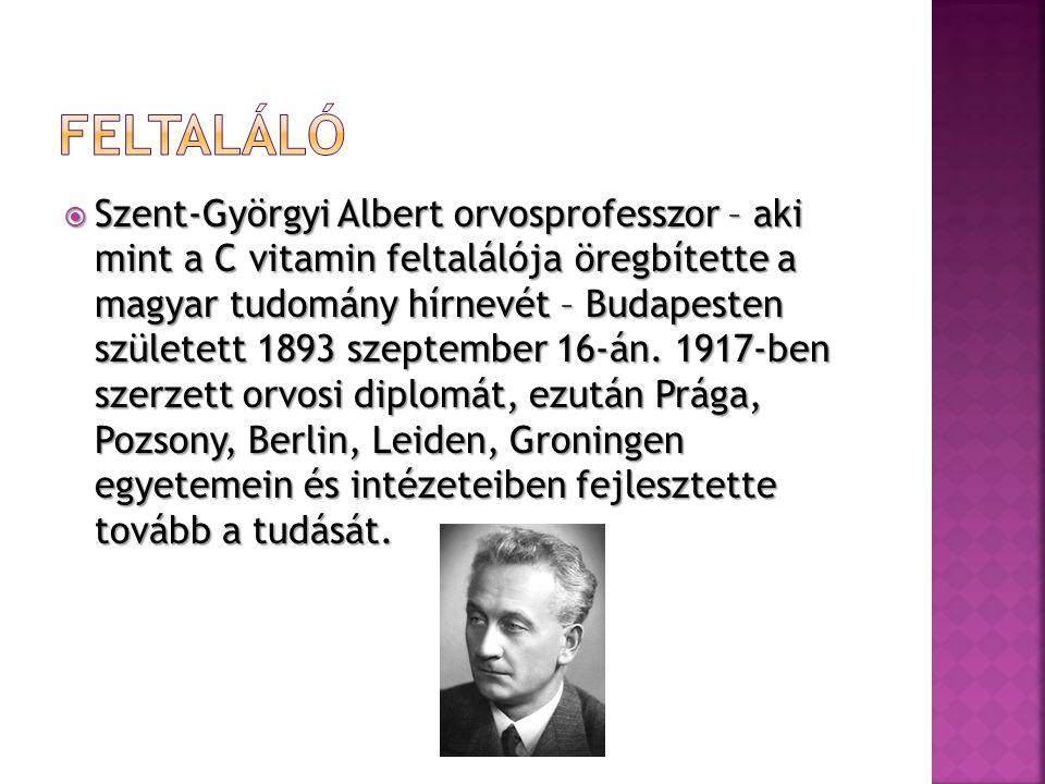  Szent-Györgyi Albert orvosprofesszor – aki mint a C vitamin feltalálója öregbítette a magyar tudomány hírnevét – Budapesten született 1893 szeptember 16-án.