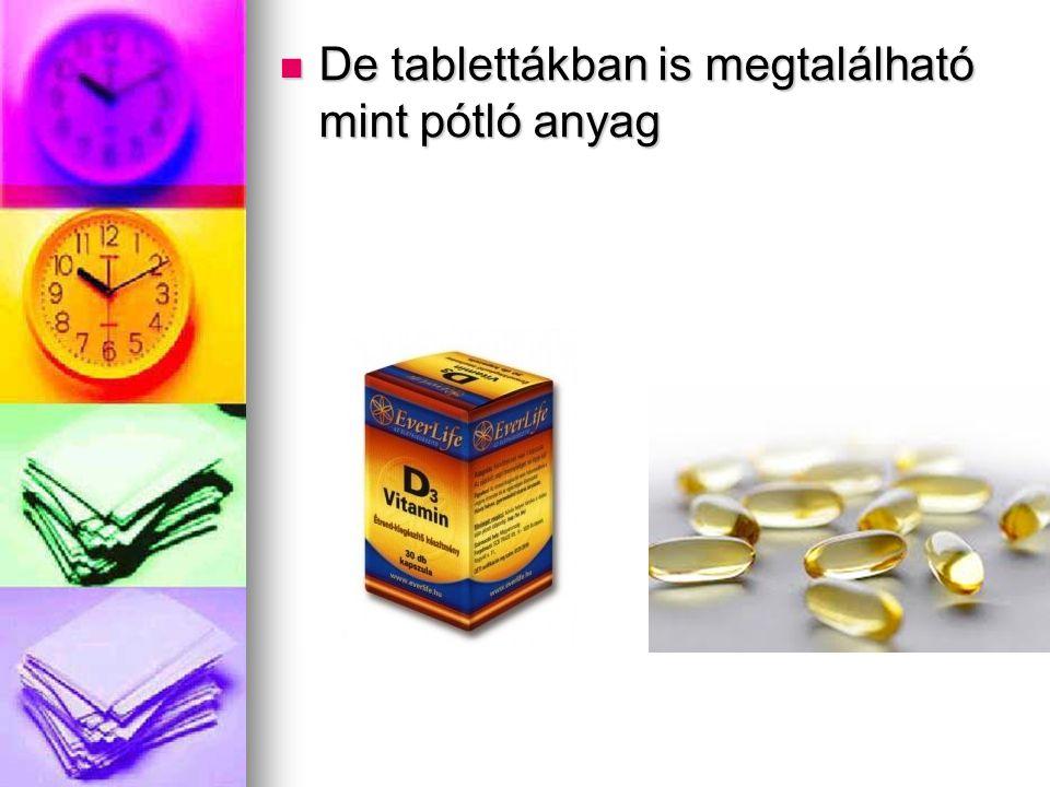 De tablettákban is megtalálható mint pótló anyag De tablettákban is megtalálható mint pótló anyag