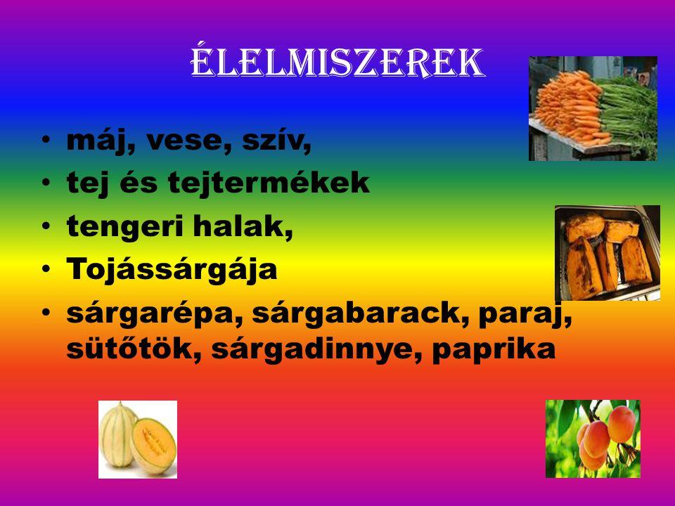 Élelmiszerek máj, vese, szív, tej és tejtermékek tengeri halak, Tojássárgája sárgarépa, sárgabarack, paraj, sütőtök, sárgadinnye, paprika