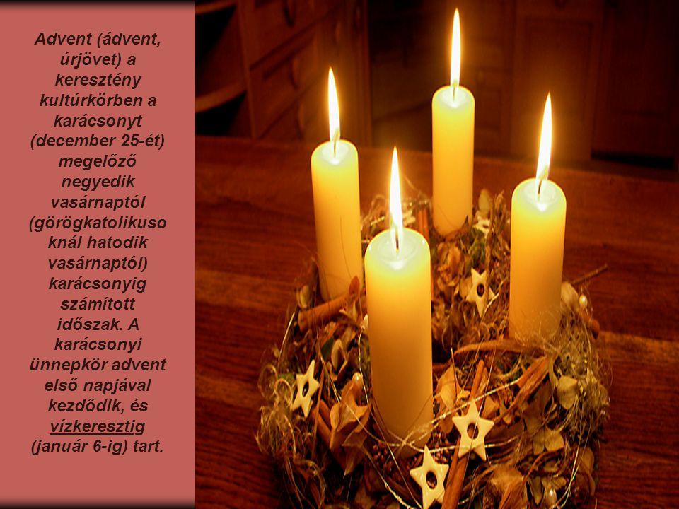 Adventi időszak Advent a karácsony (december 25.) előtti negyedik vasárnappal – más megfogalmazásban a Szent András apostol napjához (november 30.) legközelebb eső vasárnappal – veszi kezdetét, És karácsonyig tart.