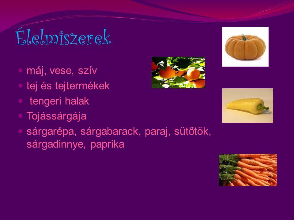Élelmiszerek máj, vese, szív tej és tejtermékek tengeri halak Tojássárgája sárgarépa, sárgabarack, paraj, sütőtök, sárgadinnye, paprika