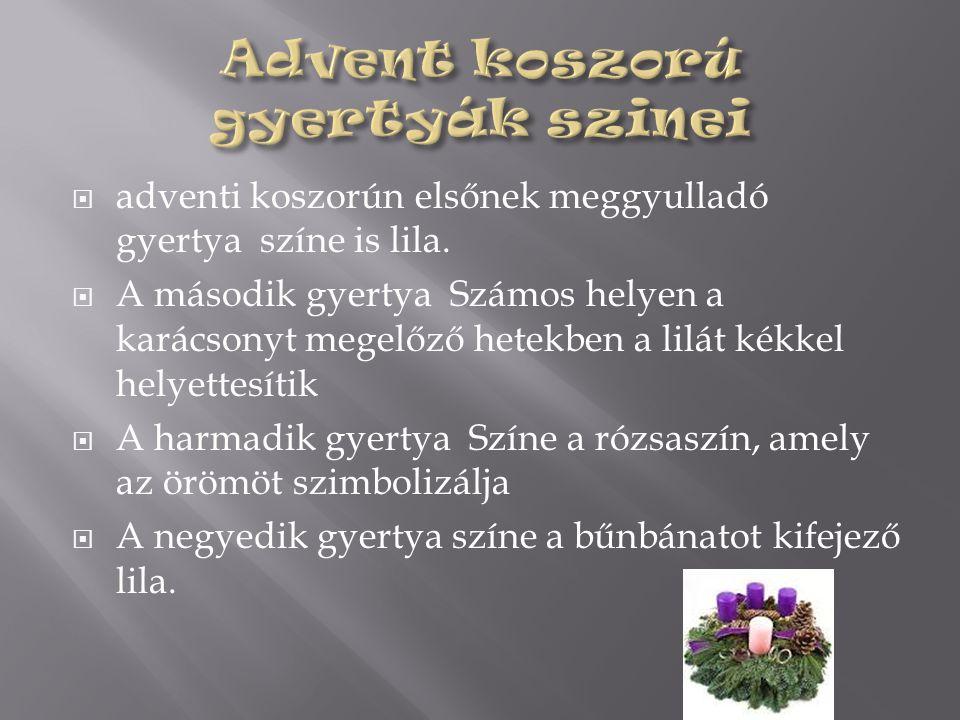  adventi koszorún elsőnek meggyulladó gyertya színe is lila.  A második gyertya Számos helyen a karácsonyt megelőző hetekben a lilát kékkel helyette