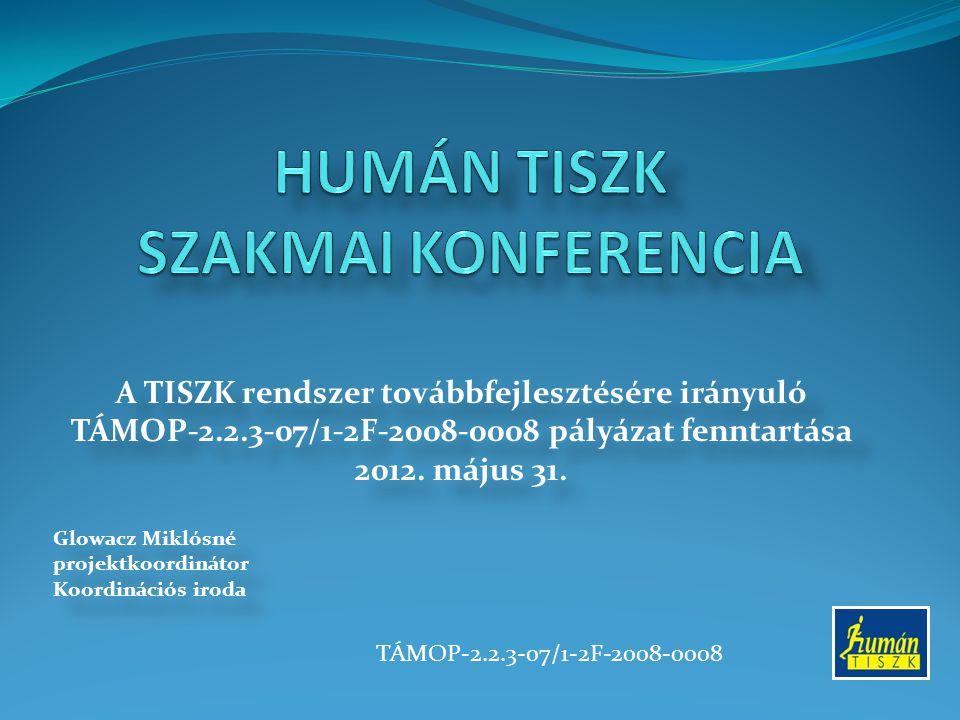 A TISZK rendszer továbbfejlesztésére irányuló TÁMOP-2.2.3-07/1-2F-2008-0008 pályázat fenntartása 2012.