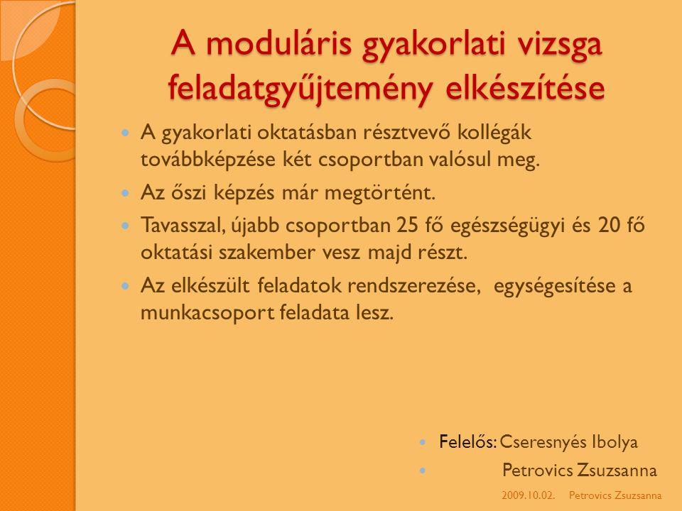 A moduláris gyakorlati vizsga feladatgyűjtemény elkészítése A gyakorlati oktatásban résztvevő kollégák továbbképzése két csoportban valósul meg.