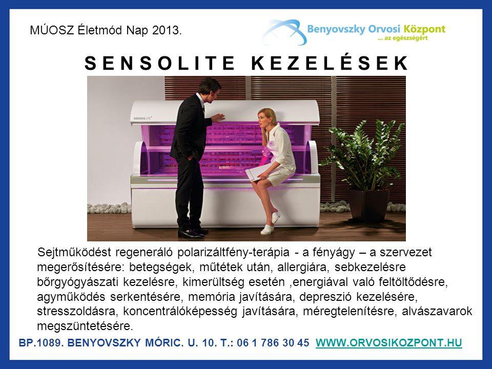MÚOSZ Életmód Nap 2013. S E N S O L I T E K E Z E L É S E K Sejtműködést regeneráló polarizáltfény-terápia - a fényágy – a szervezet megerősítésére: b