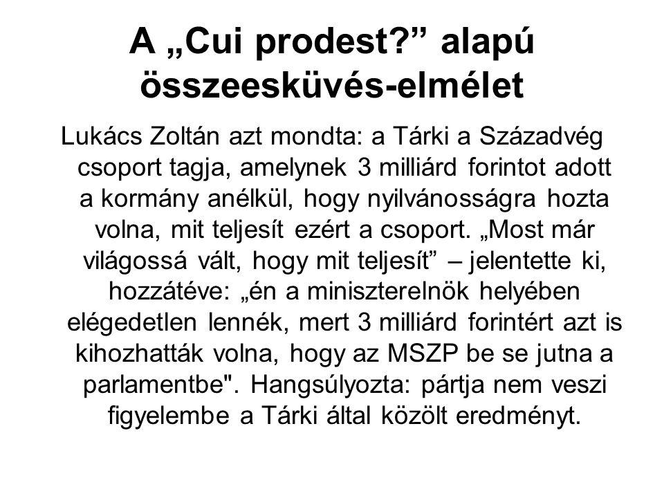 """A """"Cui prodest alapú összeesküvés-elmélet Lukács Zoltán azt mondta: a Tárki a Századvég csoport tagja, amelynek 3 milliárd forintot adott a kormány anélkül, hogy nyilvánosságra hozta volna, mit teljesít ezért a csoport."""