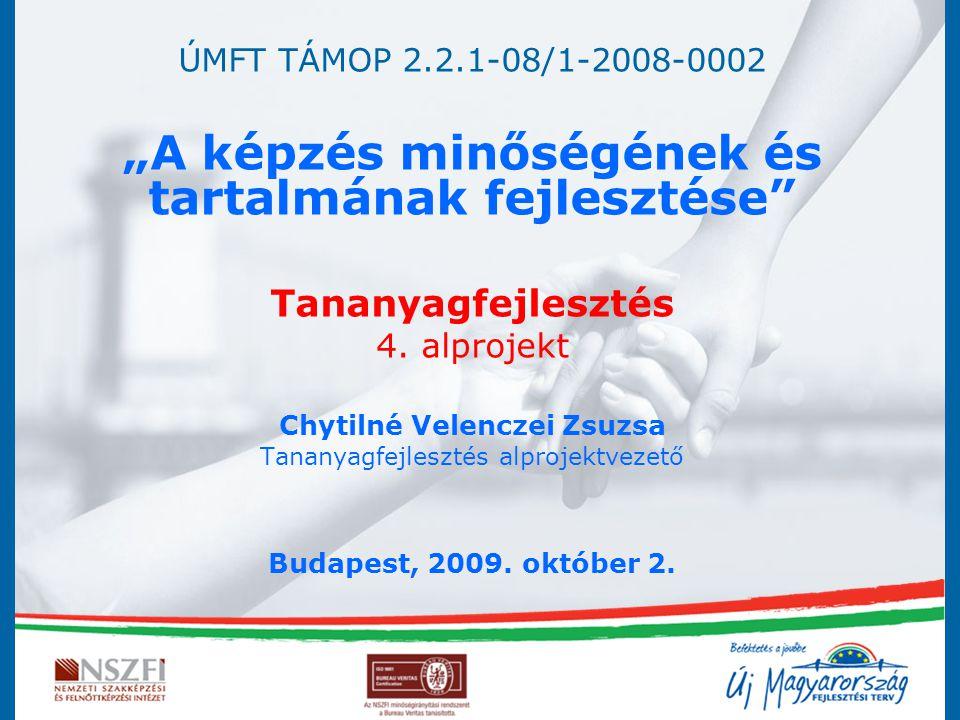 """ÚMFT TÁMOP 2.2.1-08/1-2008-0002 """"A képzés minőségének és tartalmának fejlesztése"""" Tananyagfejlesztés 4. alprojekt Chytilné Velenczei Zsuzsa Tananyagfe"""