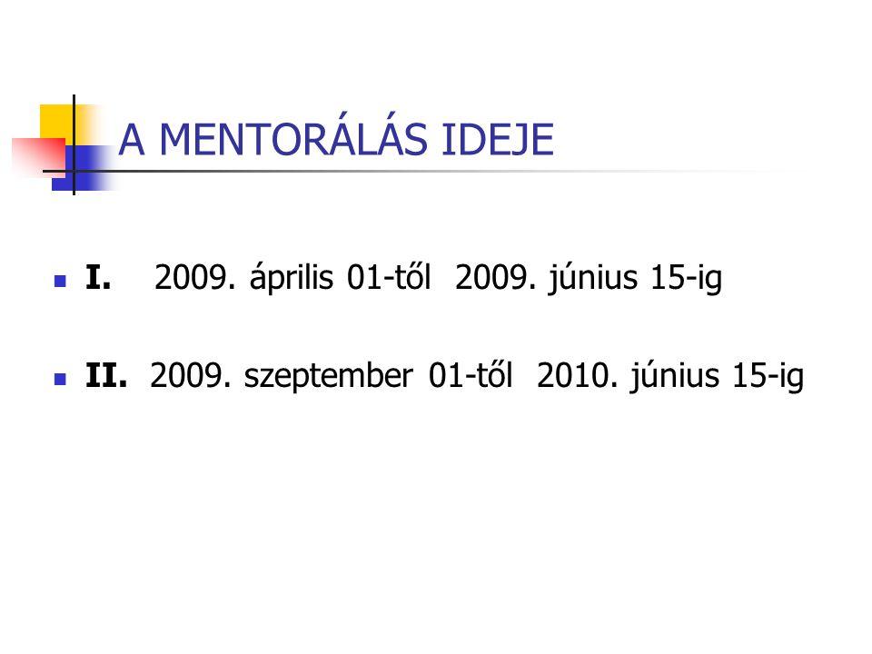 A MENTORÁLÁS IDEJE I. 2009. április 01-től 2009.