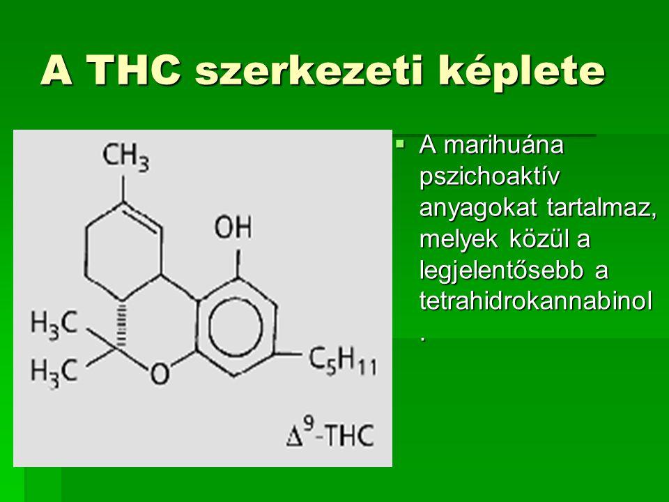 A THC általános hatásai:  nyugtató, szedatív- hatása van.