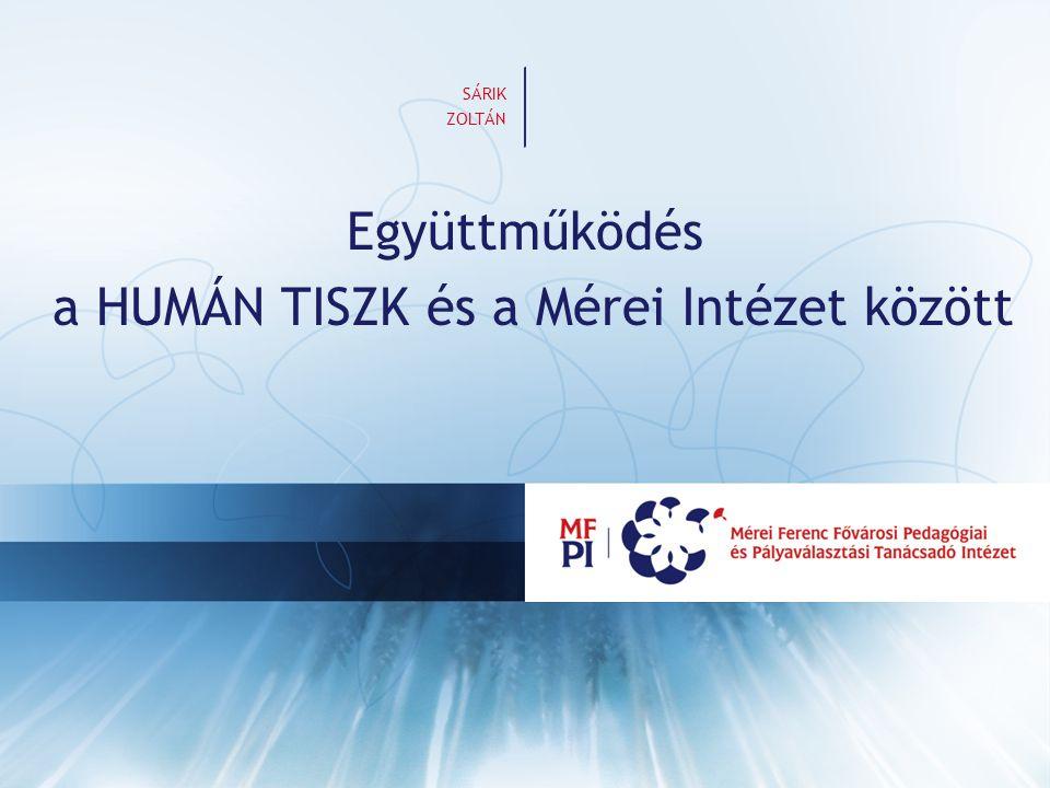 Együttműködés a HUMÁN TISZK és a Mérei Intézet között SÁRIK ZOLTÁN