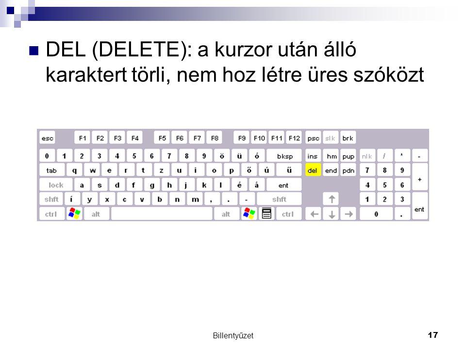 Billentyűzet17 DEL (DELETE): a kurzor után álló karaktert törli, nem hoz létre üres szóközt