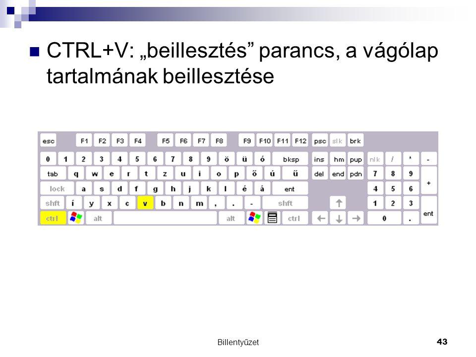 """Billentyűzet43 CTRL+V: """"beillesztés parancs, a vágólap tartalmának beillesztése"""