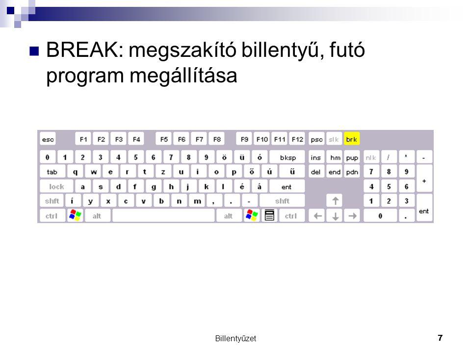 Billentyűzet7 BREAK: megszakító billentyű, futó program megállítása