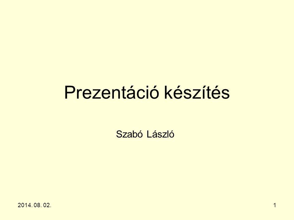 2014. 08. 02.1 Prezentáció készítés Szabó László