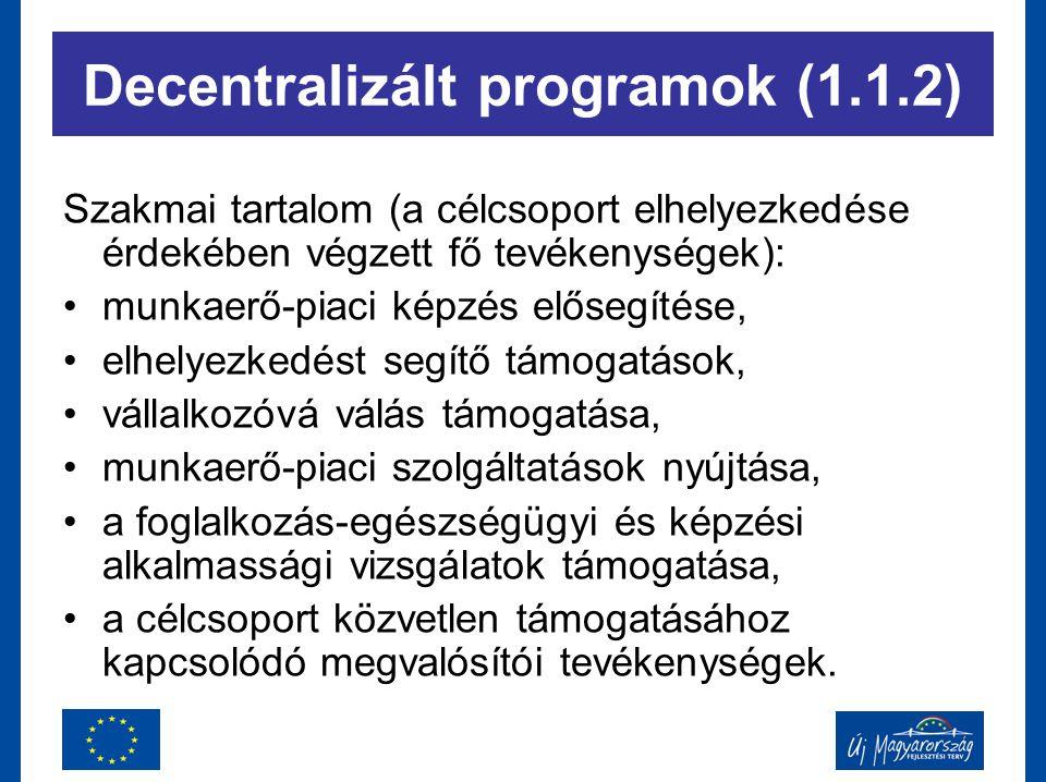 Szakmai tartalom (a célcsoport elhelyezkedése érdekében végzett fő tevékenységek): munkaerő-piaci képzés elősegítése, elhelyezkedést segítő támogatáso