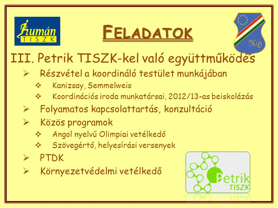 F ELADATOK IV.Elégedettségi mérés  Eredeti határidő: április 15.