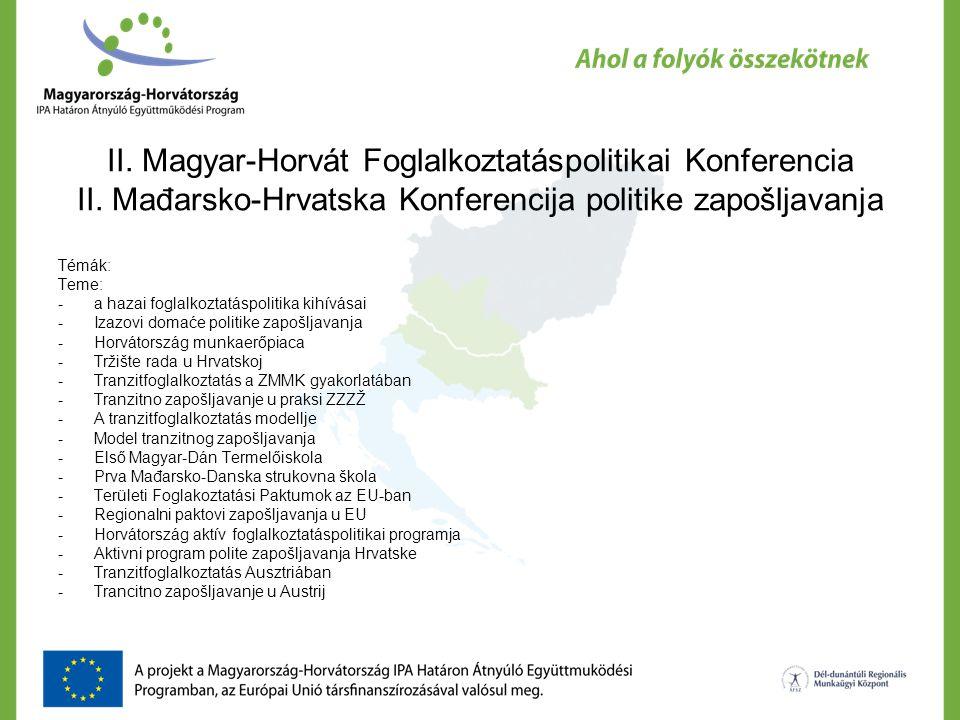II. Magyar-Horvát Foglalkoztatáspolitikai Konferencia II.