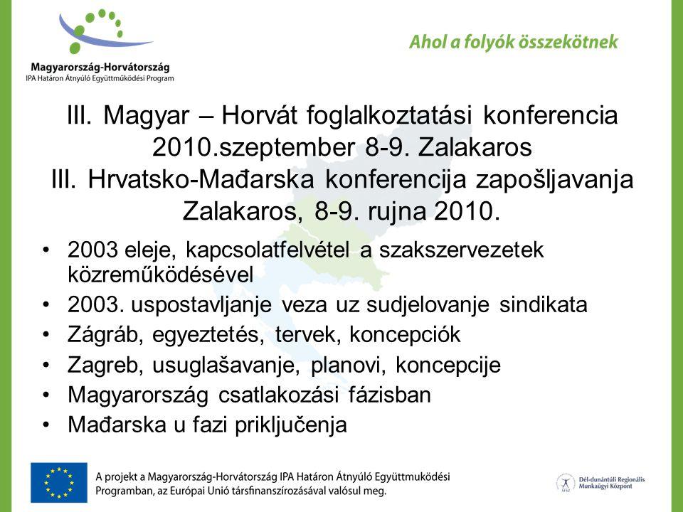 III. Magyar – Horvát foglalkoztatási konferencia 2010.szeptember 8-9.