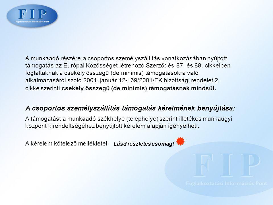 A munkaadó részére a csoportos személyszállítás vonatkozásában nyújtott támogatás az Európai Közösséget létrehozó Szerződés 87.