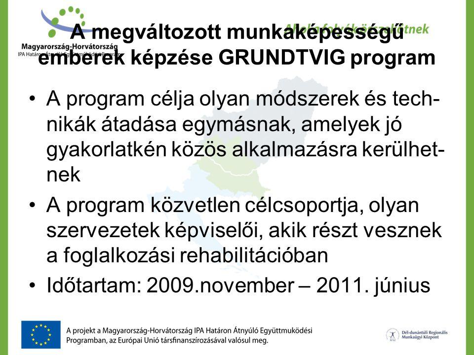 A programban résztvevő országok:  Olaszország (Casa di Carita civil, vezető szervezet)  Németország (BFSW képző szervezet)  Szlovénia (OZARA civil szervezet)  Görögország (KMOP civil szervezet)  Magyarország (állami szervezet)