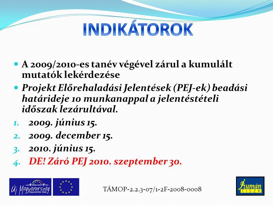 A 2009/2010-es tanév végével zárul a kumulált mutatók lekérdezése Projekt Előrehaladási Jelentések (PEJ-ek) beadási határideje 10 munkanappal a jelentéstételi időszak lezárultával.