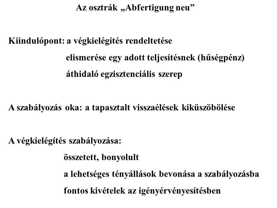 """Az osztrák """"Abfertigung neu Kiindulópont: a végkielégítés rendeltetése elismerése egy adott teljesítésnek (hűségpénz) áthidaló egzisztenciális szerep A szabályozás oka: a tapasztalt visszaélések kiküszöbölése A végkielégítés szabályozása: összetett, bonyolult a lehetséges tényállások bevonása a szabályozásba fontos kivételek az igényérvényesítésben"""