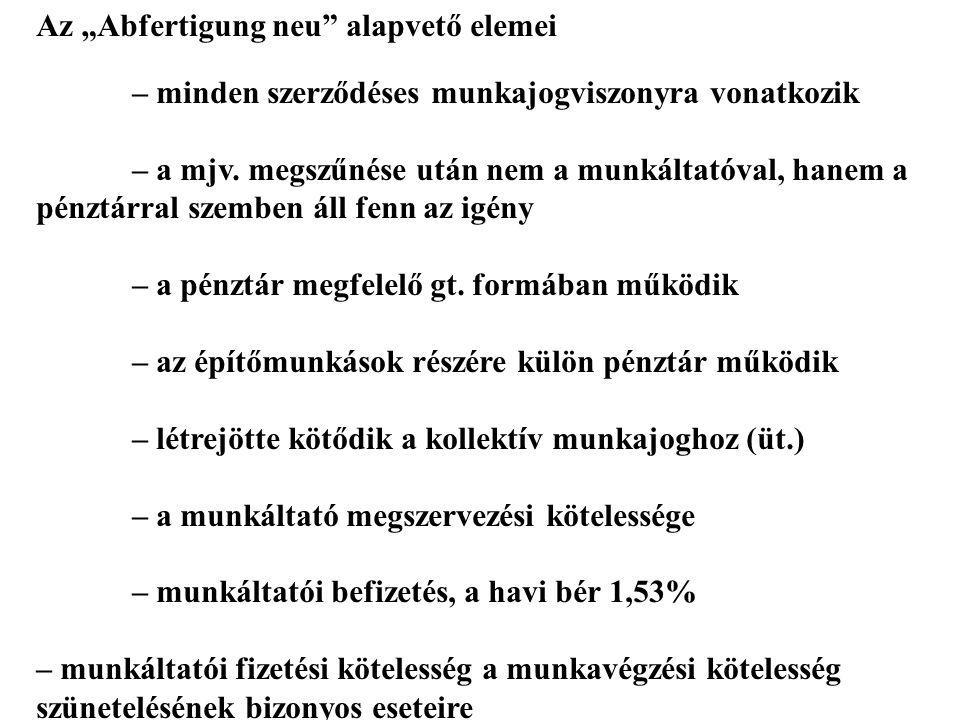 """Az """"Abfertigung neu"""" alapvető elemei – minden szerződéses munkajogviszonyra vonatkozik – a mjv. megszűnése után nem a munkáltatóval, hanem a pénztárra"""