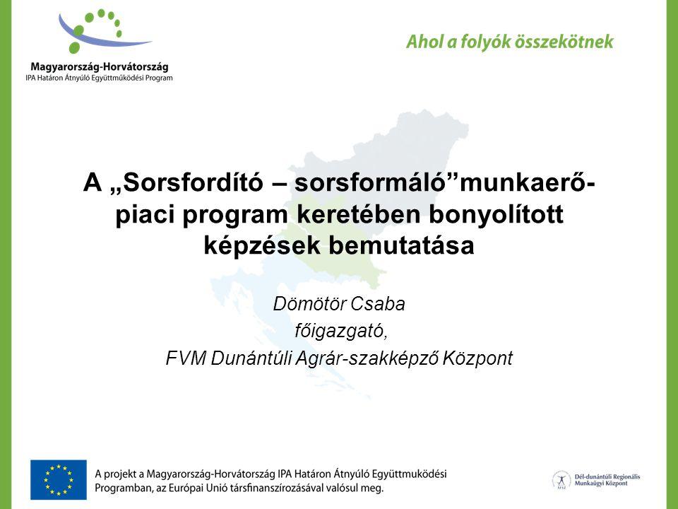 """A """"Sorsfordító – sorsformáló munkaerő- piaci program keretében bonyolított képzések bemutatása Dömötör Csaba főigazgató, FVM Dunántúli Agrár-szakképző Központ"""