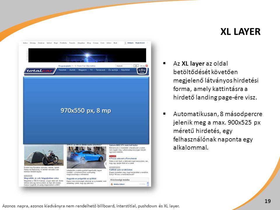  Az XL layer az oldal betöltődését követően megjelenő látványos hirdetési forma, amely kattintásra a hirdető landing page-ére visz.