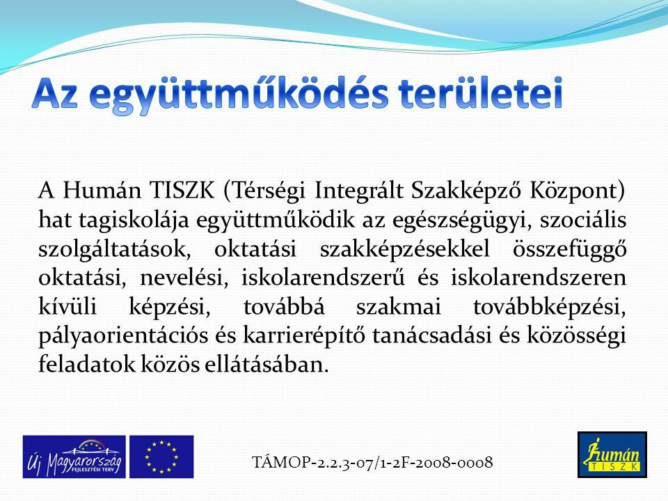 A Humán TISZK (Térségi Integrált Szakképző Központ) hat tagiskolája együttműködik az egészségügyi, szociális szolgáltatások, oktatási szakképzésekkel