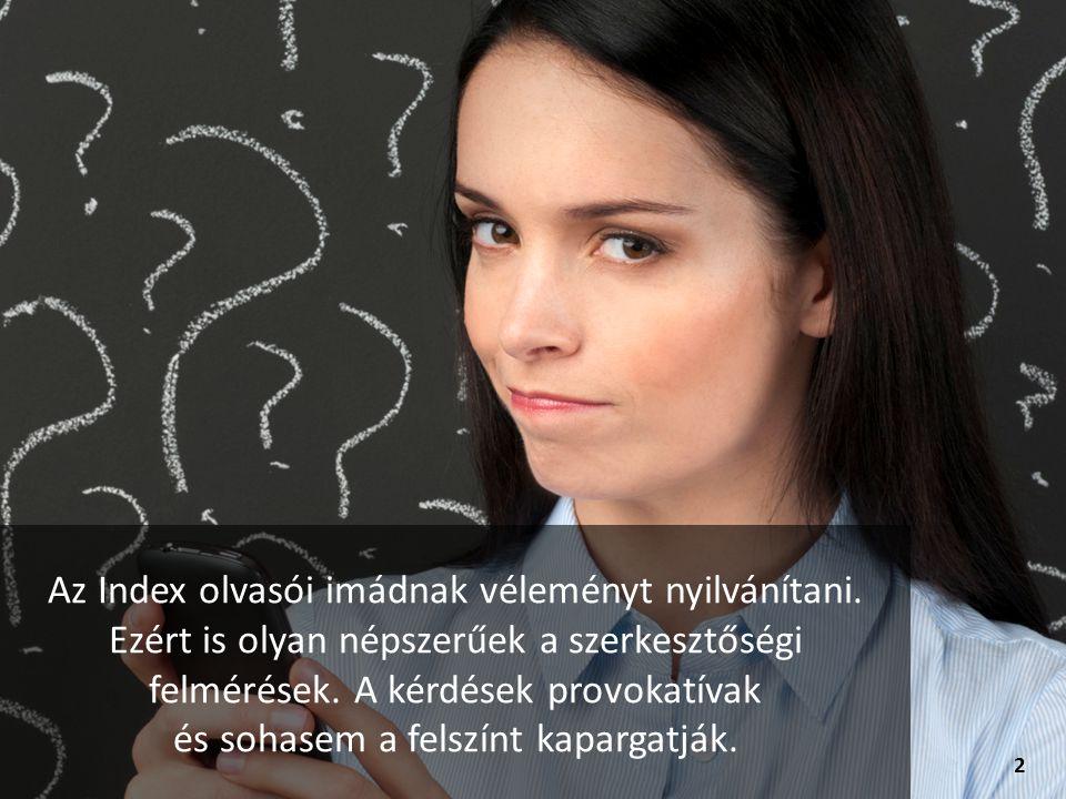 Aktív olvasóközönség Az olvasók által kedvelt tartalommal való összekapcsolódás Reprezentatív adatok az internetezőkre vonatkozóan* * GfK Hungária Piackutató Intézet, 2000 fős kutatási minta